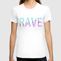 rave T-shirts featuring Rave  by Illuminany