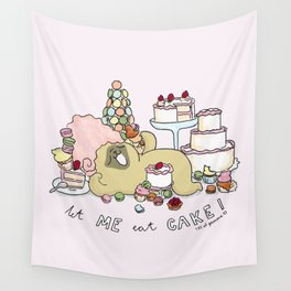 let me eat cake Wall Tapestry