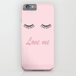 Love me #love #pink iPhone Case