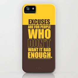 Lab No. 4 Excuses  Are For People Enough Gym Motivational Quotes Poster iPhone Case