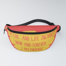 i am fire and life incarnate now and forever i am dark phoenix Fanny Pack
