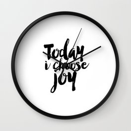 Inspirational Print,Today I Choose Joy,Positive Art,Quote Print,Wall decor,Typography Print,Wall Art Wall Clock