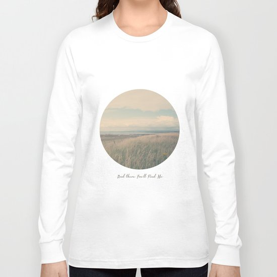 Circle Week Circle II {And There You'll Find Me} Long Sleeve T-shirt