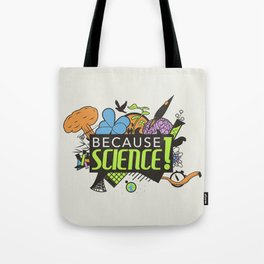 Because Science! Tote Bag
