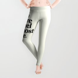 Go where you feel the most alive, motivational quote, be free, wanderlust, leave your comfort zone Leggings