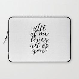 SONG LYRICS QUOTE All of Me Loves All of You, Wedding gift, Anniversary Gift Wedding Printables Marr Laptop Sleeve
