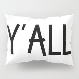 Y'all Pillow Sham