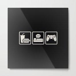 Eat Sleep Game Metal Print