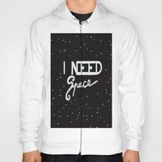 I NEED SPACE  Hoody