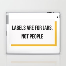 Labels are for Jars, not People Laptop & iPad Skin