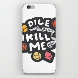 Dice Don't Kill Me Now - Sunset iPhone Skin