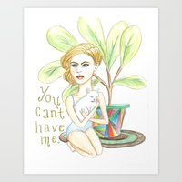 You Can't Have Me Art Print