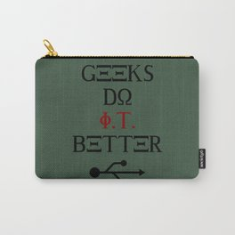 Geeks Do It Better Carry-All Pouch