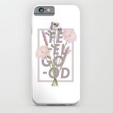 Feel Good iPhone 6s Slim Case