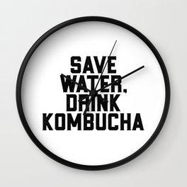 Save Water Drink Kombucha Wall Clock