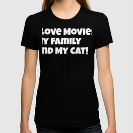 I love Movies, Myy Family and my Cat T-shirt