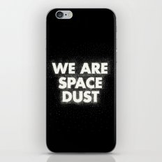 We are space dust iPhone & iPod Skin