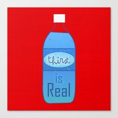 Thirst (is Real) Canvas Print