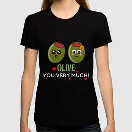 Olive You Very Much Cute Olive Pun T-shirt