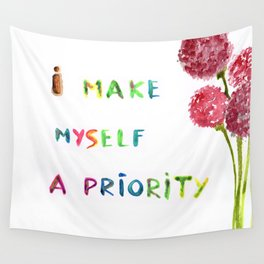 I make myself a priority Wall Tapestry