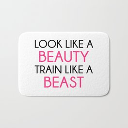 Look Like A Beauty / Train Beast Gym Quote Bath Mat