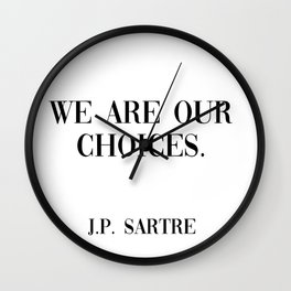 we are our choices Wall Clock