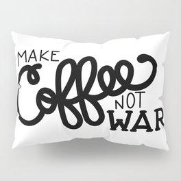 Coffee Not War (Black) Pillow Sham