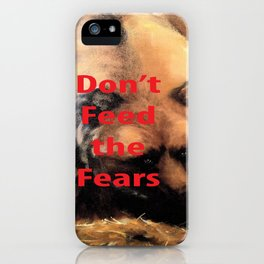 Grizzly Bear Art Don't Feed the Fears iPhone Case