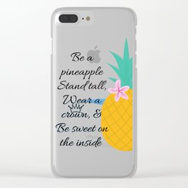 Pineapple Quote Clear iPhone Case