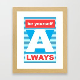 Be Yourself Always, (Playing With Stripes collection) Framed Art Print