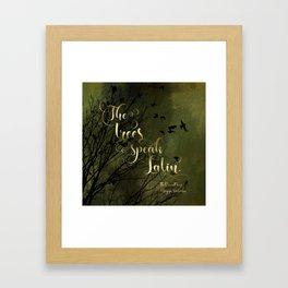 The trees speak Latin. The Raven Boys Framed Art Print