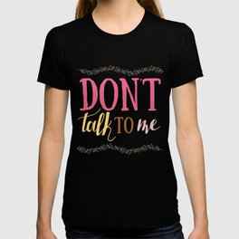 Don't talk to me Lettering T-shirt