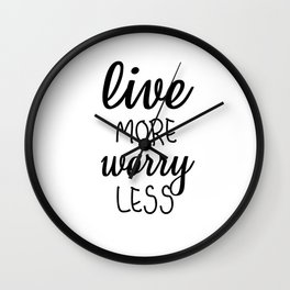 Live More Worry Less Motivational Quote Positive  Wall Clock