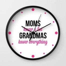 Grandmas Know Everything Quote Wall Clock