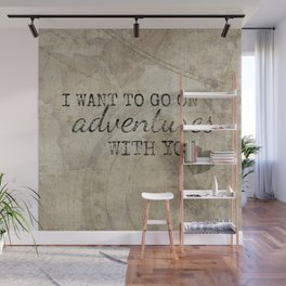 I Want to Go On Adventures With You Wall Mural