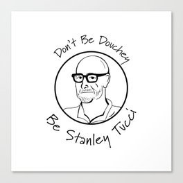 Be Stanley Tucci  Canvas Print