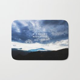 Life is either a daring adventure or nothing at all. - Helen Keller Quote Bath Mat