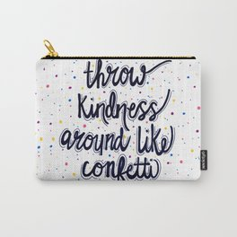 Throw Kindness Around Like Confetti Carry-All Pouch