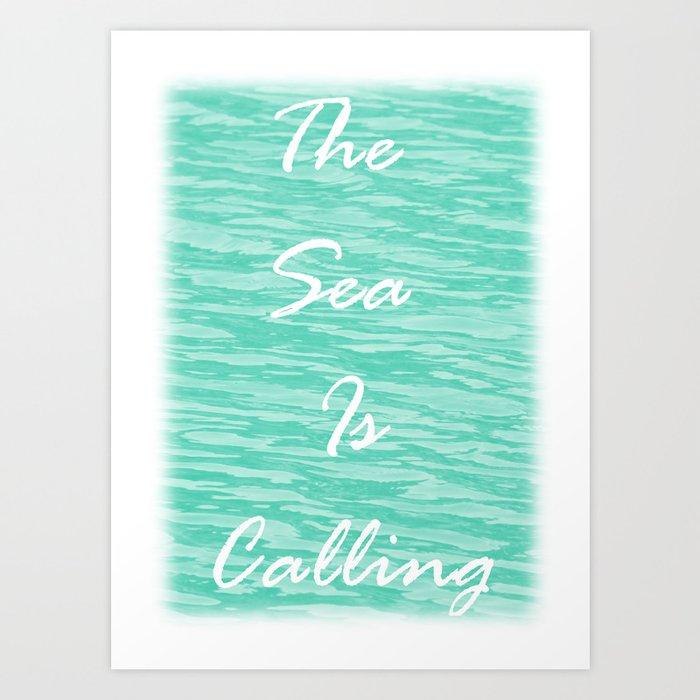 The Sea Is Calling - Sea Green Art Print