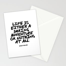 Life is either a daring adventure or nothing at all | Helen Keller Stationery Cards