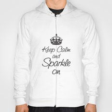 Keep Calm and Sparkle On Hoody