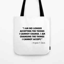 Change What You Cannot Accept - Angela Y. Davis Tote Bag