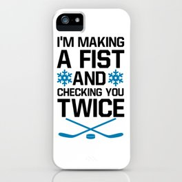 I'm making a fist and checking you twice iPhone Case