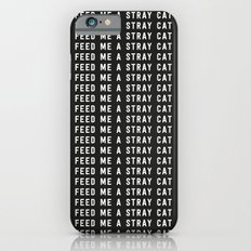 American Psycho - Feed me a stray cat. iPhone 6s Slim Case