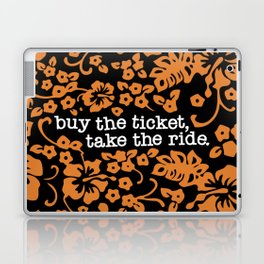 """buy the ticket, take the ride."" - Hunter S. Thompson (Black) Laptop & iPad Skin"