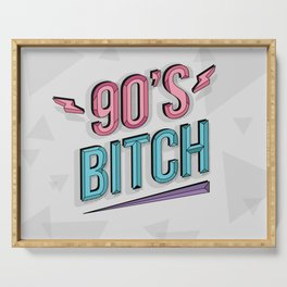 90's Bitch Serving Tray