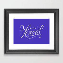 Foreal (Hip Hop Calligraphy I) Framed Art Print
