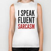 sarcasm Biker Tanks featuring I SPEAK FLUENT SARCASM by CreativeAngel