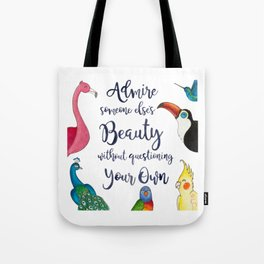 Admire Someone's Else's Beauty Without Questioning Your Own Tote Bag