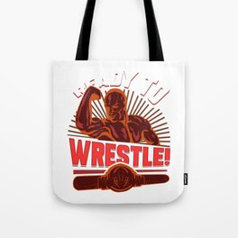 Ready to Wrestle Tote Bag
